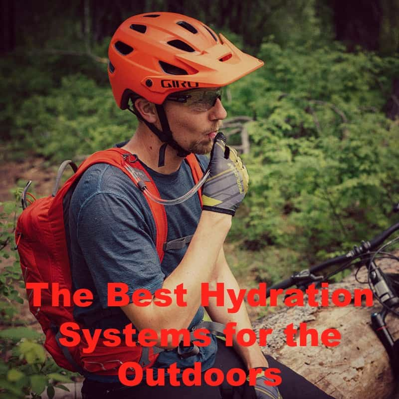 The Best Hydration Systems for the Outdoors