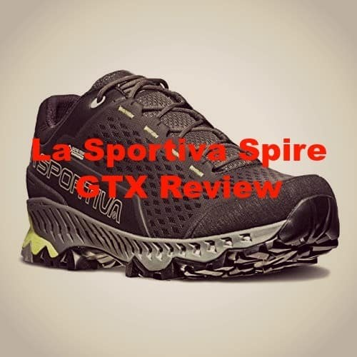 La Sportiva Spire GTX Review – Should You Buy These Hiking Shoes?