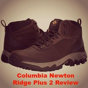 The Columbia Newton Ridge Plus 2 Review – Key Features, Pros and Cons
