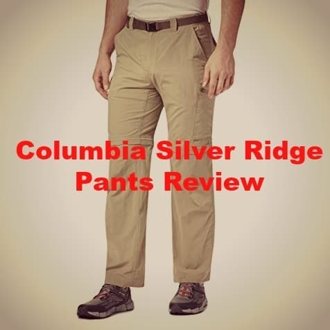 The Columbia Silver Ridge Pants Review – Should You Buy It?