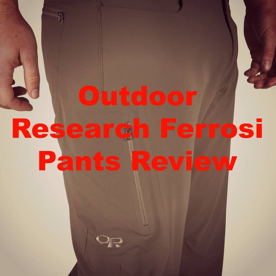 You are currently viewing The Outdoor Research Ferrosi Pants Review – Is it What You're Looking For?