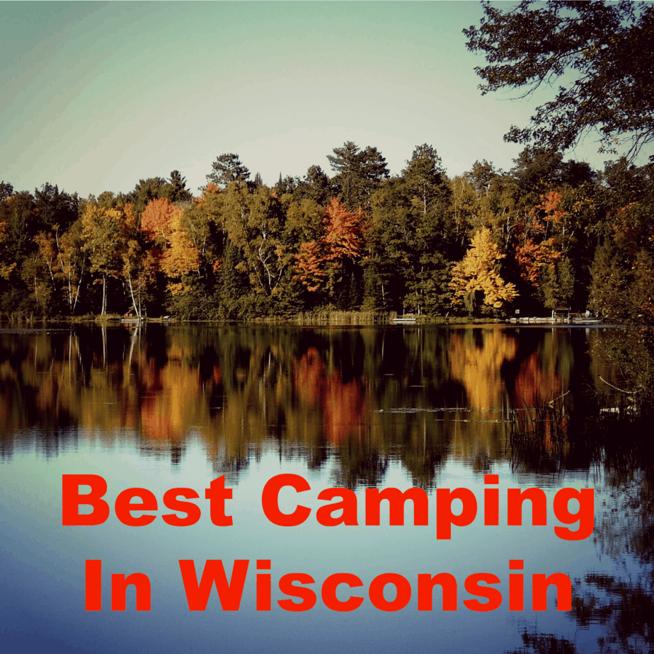 The Best Camping in Wisconsin – Top Locations Guide!