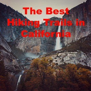 The Best Hiking Trails in California From Yosemite to Death Valley