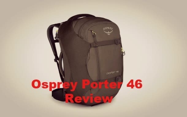 You are currently viewing Osprey Porter 46 Review – The Perfect Travel Backpack?