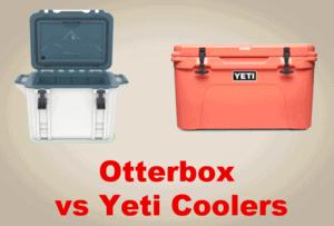 Otterbox vs Yeti Coolers [2021 Comparison]
