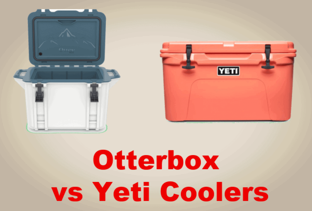 Otterbox vs Yeti Coolers [2021 Comparison]