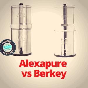 Alexapure vs Berkey: Which Water Filter is Best?